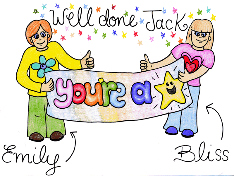 Someone drew me a picture–Well done Jack / You're a star / from Emily & Bliss