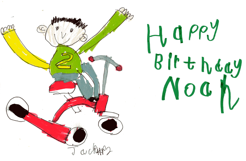 Happy 2nd Birthday Noah! Love Jack (enjoy your new trike) for Noah Henderson